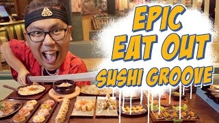 Epic Eat Out #6 Feel The Japanese Groove at Sushi Groove | Putra Sigar