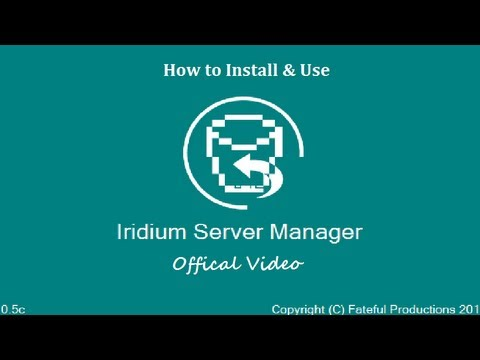 (Offical Video) How to Install and Use Iridium Server Manager