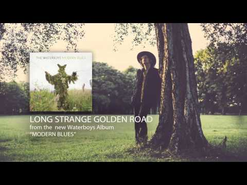 Waterboys - Long Strange Golden Road