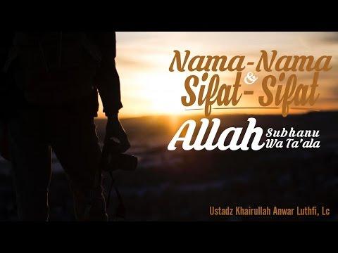 Nama dan Sifat-Sifat Allah #2 - Ustadz Khairullah Anwar Luthfi