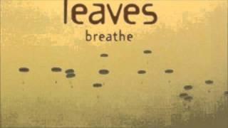Watch Leaves Breathe video
