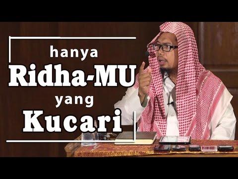Hanya Ridha-Mu Yang Kucari - Ustadz Mizan Qudsiyah, Lc