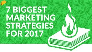Biggest Marketing Strategies for 2017