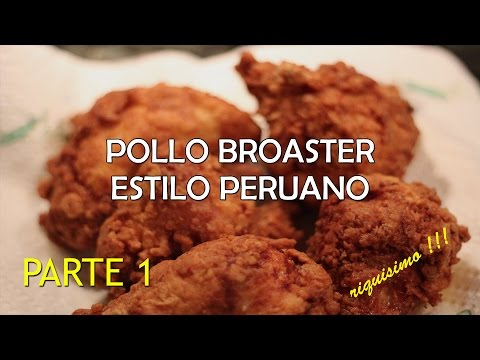 """Pollo Frito tipo """"broaster"""" (receta peruana) - riquisimo!!  parte 1 HD"""