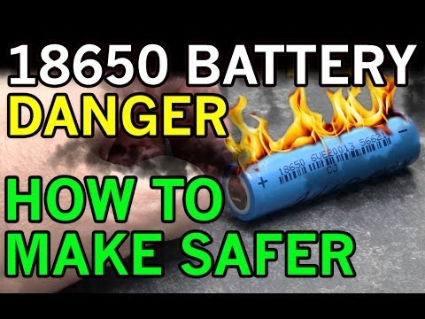 Electric Danger of Lithium Ion 18650 - Battery Fires Exposed Possible and DIY Solution