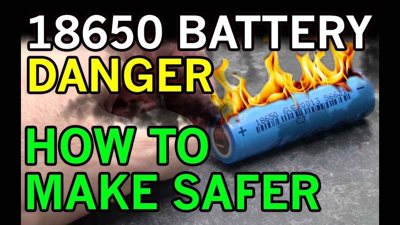 Lithium Ion Battery >> Dangers with 18650 3.7 Volt Li-ion Batteries Exposed and How to Make Them Safer - YouTube