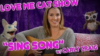 The Love Me Cat Show - Sing Song with Carly Craig