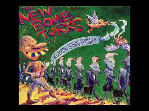 New Bomb Turks - Information Highway Revisited (Full Album)