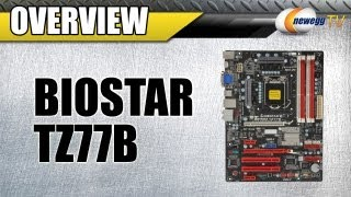 Newegg TV_ BIOSTAR TZ77B LGA 1155 Intel Z77 Motherboard Overview