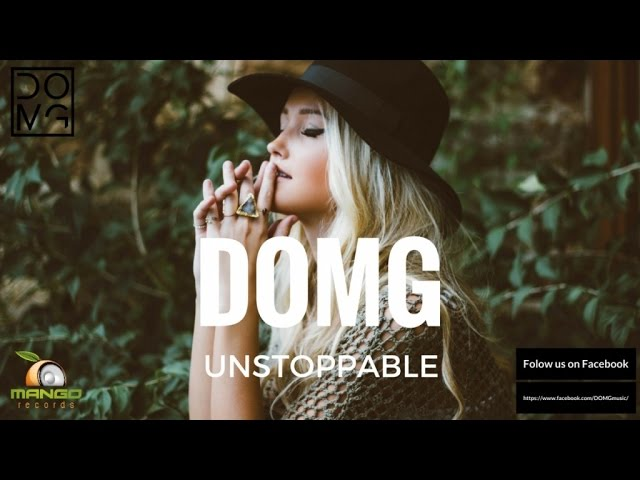 DOMG - Unstoppable ( Original Mix )