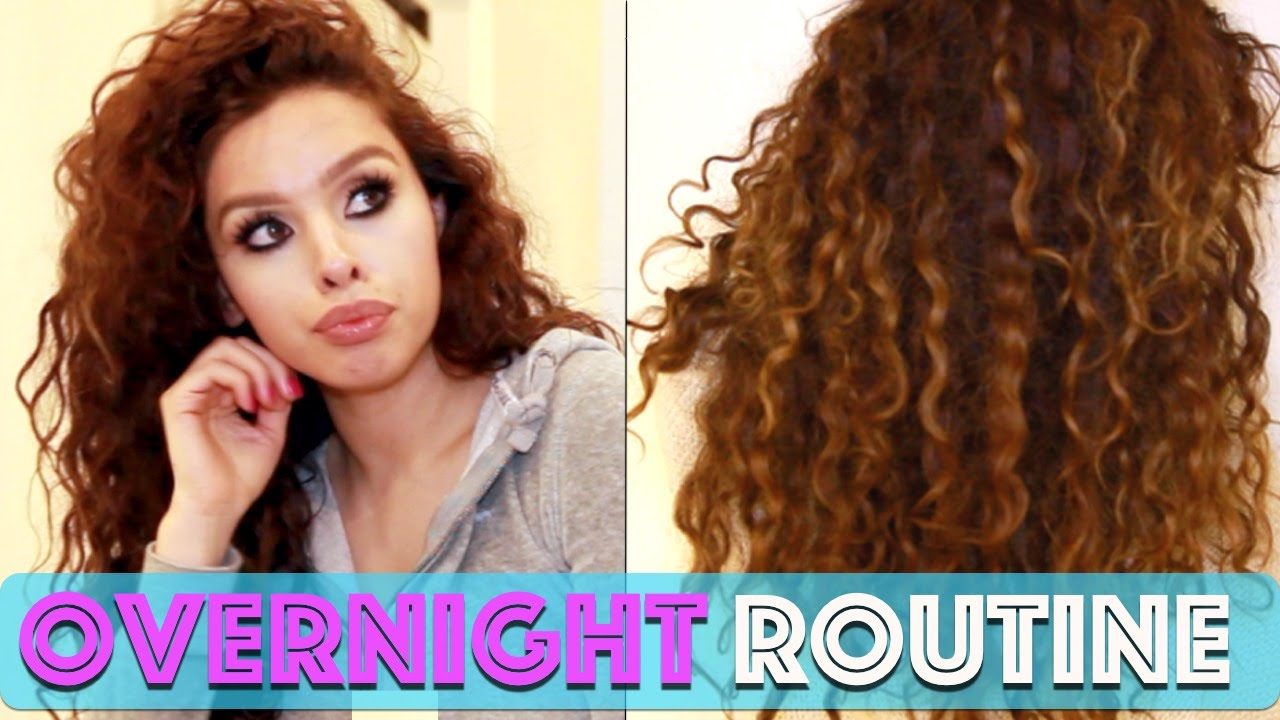 Curly Hair Routine Overnight Edition Youtube