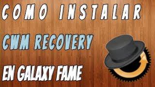 Como instalar CWM Recovery en Samsung Galaxy Fame | EvPc Tutoriales