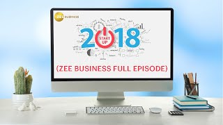 STARTUP 2018 (ZEE Business Full Episode)