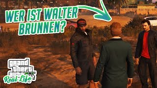 GTA 5 Real Life — Wer ist Walter Brunnen? — GTA Polizei Roleplay