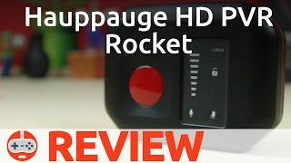 Hauppauge HD PVR Rocket Review - Gaming Till Disconnected