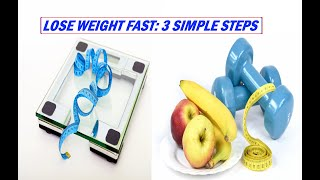 How to lose weight fast. 3 Simple steps