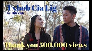 Dib Xwb - Txhob Cia Lig (Hmong Music Video)
