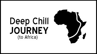 DEEP CHILL JOURNEY( to Africa)  HOUSE DJ MIX