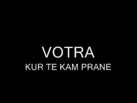 Votra - Kur Te Kam Pran
