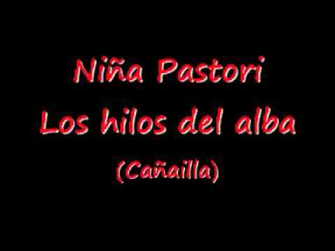 Ni�a Pastori - ni�a pastori hilos del alba.wmv