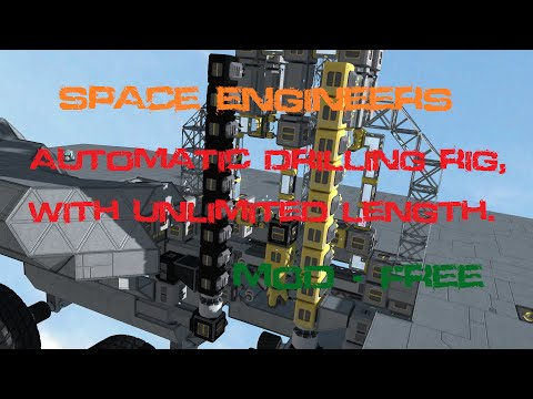 Space Engineers Automatic drilling rig, with unlimited depth of drilling.