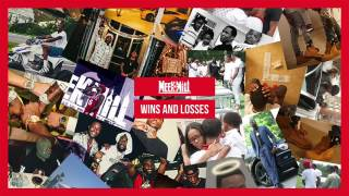 Meek Mill   Wins And Losses OFFICIAL AUDIO