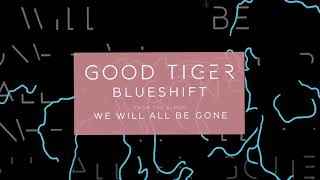 GOOD TIGER - Blueshift (audio)