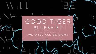 GOOD TIGER - Blueshift (audio)