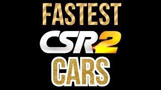 CSR2 - Top 5 Fastest Cars
