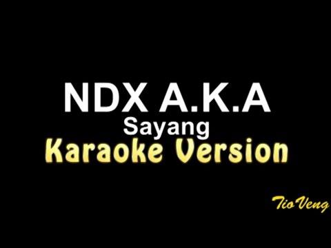 NDX A.K.A - SAYANG (Karaoke Version)
