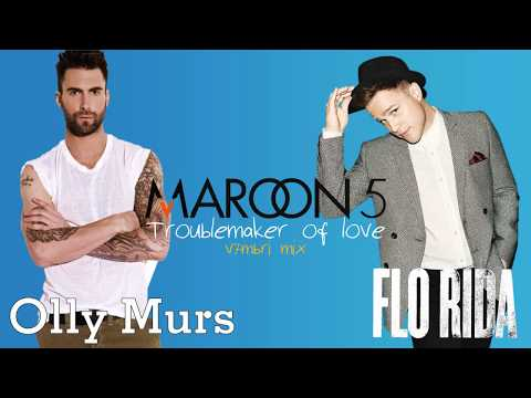 Maroon 5 feat. Olly Murs & Flo Rida - Troublemaker of Love