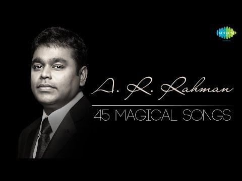 TOP 45 Songs of A.R. Rahman | ஏ.ஆர். ரஹ்மான் பாடல்கள் | Magical Tamil Songs | One Stop Jukebox | HD