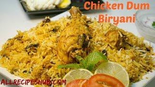 Easy Chicken Dum Biryani   Hyderabadi Chicken Biryani   Chicken Biryani Restaurant Style