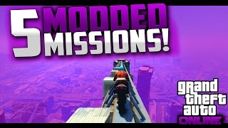 "GTA 5 - 5 NEW ""Modded Missions!"" EP.1 (GTA 5 Mods!) 1.26 & 1.28 5 Modded Missions (GTA 5 Online)"