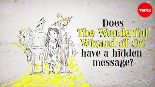 "Does ""The Wonderful Wizard of Oz"" have a hidden message? - David B. Parker"