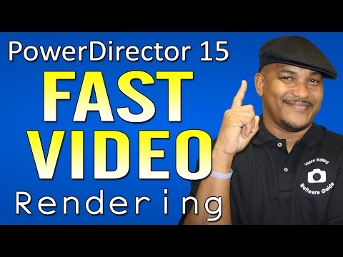 CyberLink PowerDirector 15 Ultimate   Best Settings for Fast Video Rendering