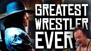 10 Reasons Why The Undertaker Is The Greatest Wrestler Ever!