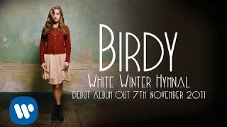 Watch Birdy White Winter Hymnal video