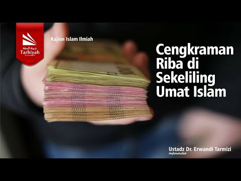 Cengkraman Riba Di Sekeliling Ummat Islam - Ustadz DR. Erwandi Tarmizi, MA