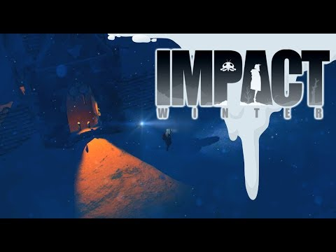 Impact Winter - The People's Man! - #3 Let's Play Impact Winter Gameplay