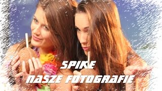 SPIKE - NASZE FOTOGRAFIE - OFFICIAL AUDIO 2014