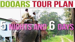 Dooars Tour Plan | 5 Nights and 6 Days North Bengal Tour Package