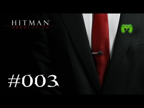 Let's Play Hitman Absolution #003 [Deutsch] [HD] - Voll versagt