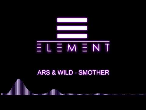 Ars & Wild - Smother