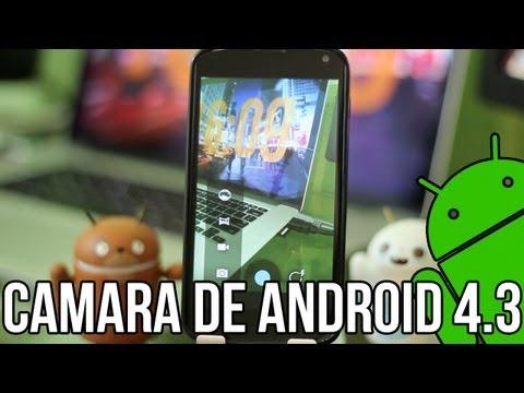 Instalar cámara de Android 4.3 en cualquier versión