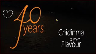 40 Yrs - Chidinma X Flavour (Official Lyric Video)