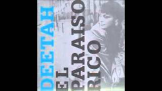 Watch Deetah El Paraiso Rico video