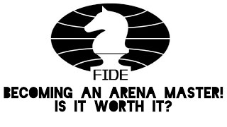 "Chess - FIDE Arena - Becoming an ""International Master"""