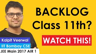 Clear Class 11 Backlog (without studying extra)  | JEE/NEET 2021