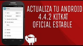 ACTUALIZA TU ALCATEL POP C3 ANDROID 4.4.2 KITKAT - TOP ROMS OFICIAL & ESTABLE